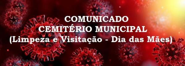 COMUNICADO – CEMITÉRIO (Dia das Mães)