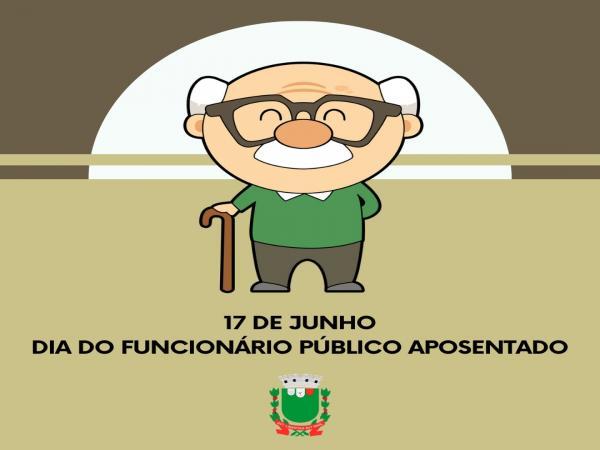 17 de junho- Dia do Funcionário Público Aposentado